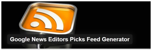 Google News Editors Picks Feed Generator